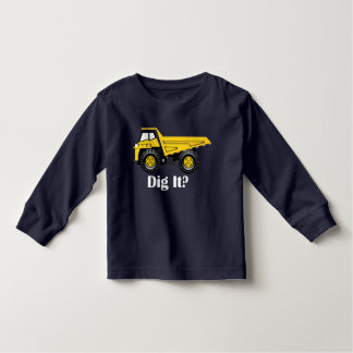 Dig It? - Toddler Long Sleeve T-Shirt Toddler T-shirt