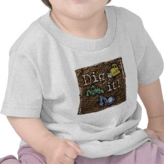 Dig It Tee Shirts