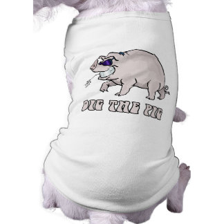 Dig the Pig Doggie Shirt