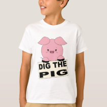 Dig The Pig Kids Shirt