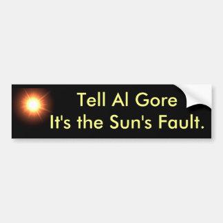 Diga a Al Gore que es la falta del Sun Pegatina Para Auto