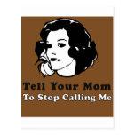 Diga a su mamá parar el llamar de mí postales