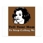 Diga a su mamá parar el llamar de mí tarjetas postales