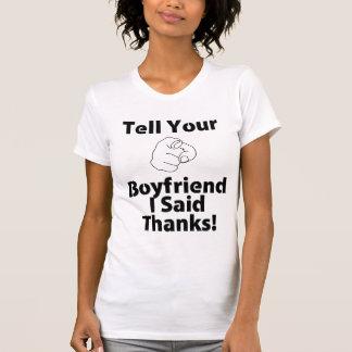 ¡Diga a su novio que dije gracias! Camiseta