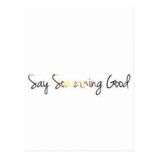 """""""diga algo bueno """" postales"""