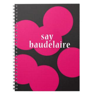 """""""Diga Baudelaire """" Cuadernos"""