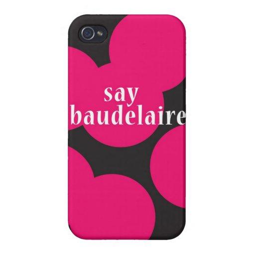 """Diga Baudelaire "" iPhone 4 Cárcasas"