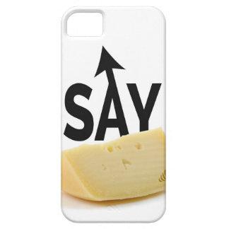 Diga el queso funda para iPhone 5 barely there