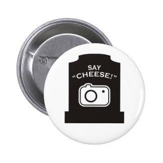 ¡Diga el queso! Pin Redondo De 2 Pulgadas