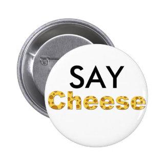 diga el queso pin redondo de 2 pulgadas