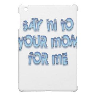 Diga hola a su mamá para mí LOL divertido