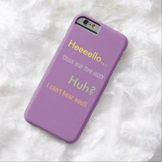 """Diga lo que"" caso del iPhone Funda Para iPhone 6 Barely There"