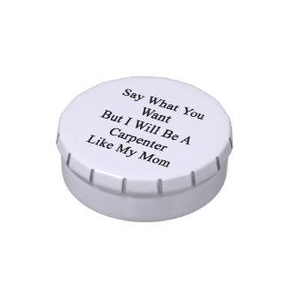 Diga lo que usted quiere solamente seré carpintero jarrones de dulces