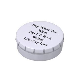 Diga lo que usted quiere solamente seré escritor latas de caramelos