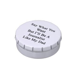 Diga lo que usted quiere solamente seré periodista latas de dulces