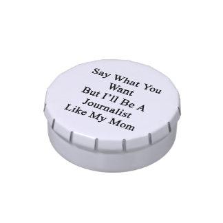 Diga lo que usted quiere solamente seré periodista jarrones de caramelos