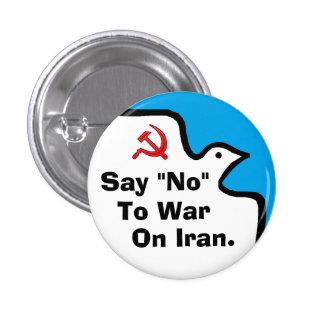 """Diga ""no"" a la guerra en el botón de Irán"" Pin Redondo De 1 Pulgada"