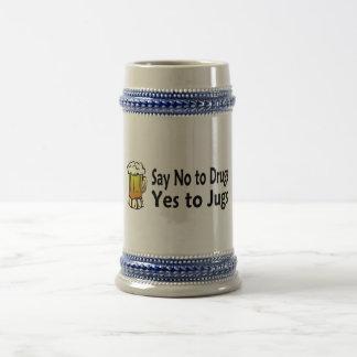 Diga no a las drogas sí a los jarros jarra de cerveza