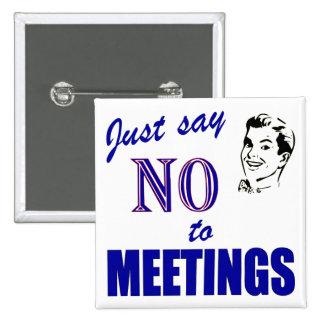 Diga no a los botones del humor de la oficina de l pin cuadrado