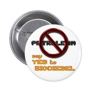 Diga NO al PETRÓLEO, diga SÍ al botón del BIODIESE Pin