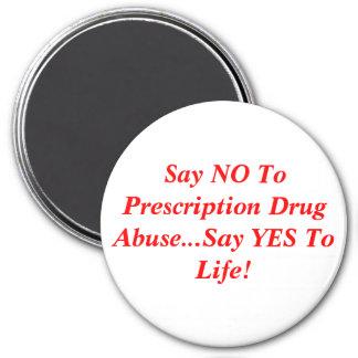 Diga que NO al abuso del medicamento de venta con  Imán Redondo 7 Cm