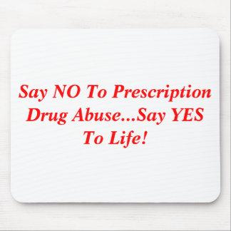 Diga que NO al abuso del medicamento de venta con  Mouse Pad