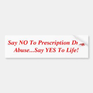 Diga que NO al abuso del medicamento de venta con  Pegatina Para Auto