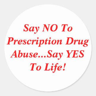 Diga que NO al abuso del medicamento de venta con Pegatina Redonda
