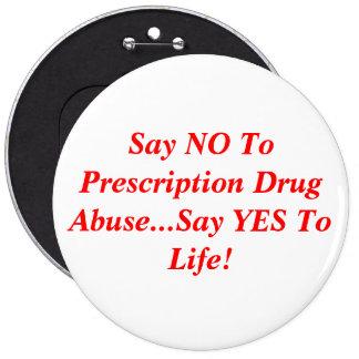 Diga que NO al abuso del medicamento de venta con  Pin Redondo De 6 Pulgadas