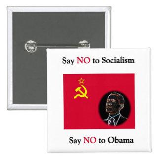 Diga que NO al socialismo dice no a Obama Pin Cuadrado