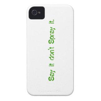 """""""Diga que no lo rocía. """"Cubierta de IPhone 4s iPhone 4 Case-Mate Protector"""