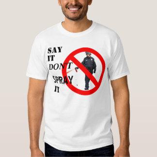 """""""Diga que no lo rocía"""" ocupa la camiseta Playera"""