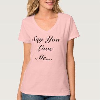 Diga que usted me ama camisa gráfica rosada