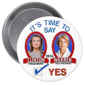 Diga sí a Hillary y a Liz en 2016 Pin Redondo De 4 Pulgadas
