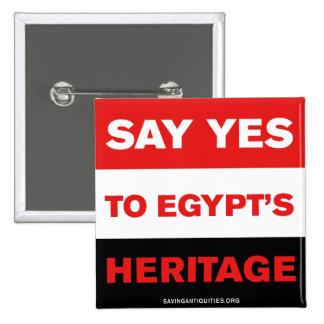 Diga SÍ a la herencia de Egipto Pins