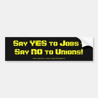 Diga sí a los trabajos, diga no a las uniones pegatina para auto