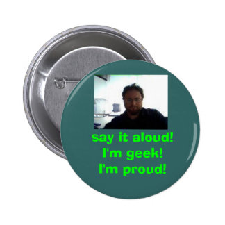 ¡dígalo en voz alta! ¡Soy friki! ¡Soy orgulloso! Pin