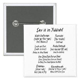 Dígalo en Yiddish Pin