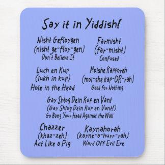 Dígalo en Yiddish Alfombrilla De Ratón