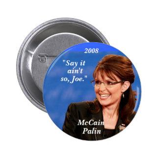 """Dígalo, no es, así pues, Joe. "", McCain,… - Modif Pins"