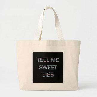 Dígame las mentiras dulces bolsa tela grande