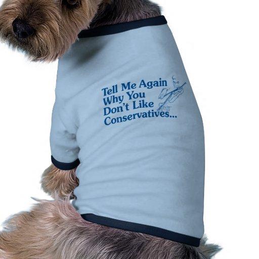 Dígame otra vez porqué usted no tiene gusto de con camisa de mascota