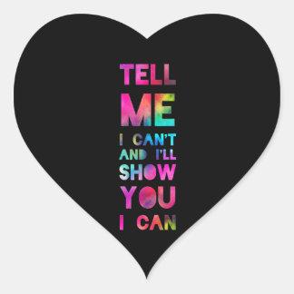 Dígame que no puedo yo le mostraré que puedo pegatina en forma de corazón