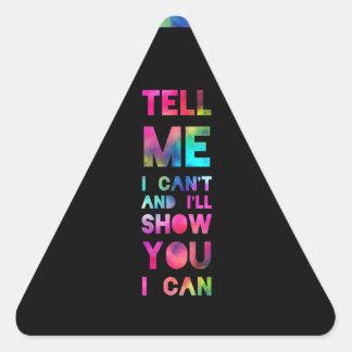Dígame que no puedo yo le mostraré que puedo pegatina triangular