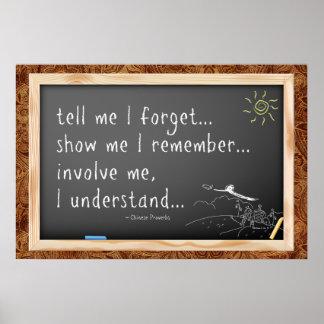 Dígame que olvido cita.  Proverbio chino Póster