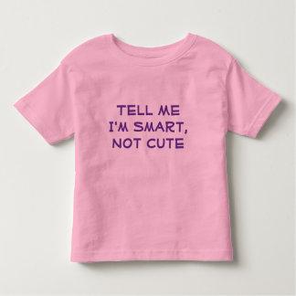 Dígame que soy Smart, no lindo--La camiseta del Poleras