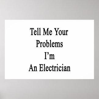 Dígame sus problemas que soy electricista póster