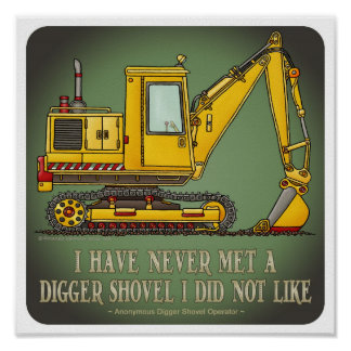 Digger Shovel Operator Quote Poster