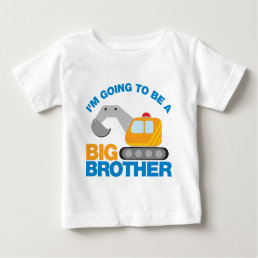 Digger Truck Going To Be A Big Brother Baby T-Shirt