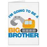 Digger Truck Going To Be A Big Brother Greeting Card